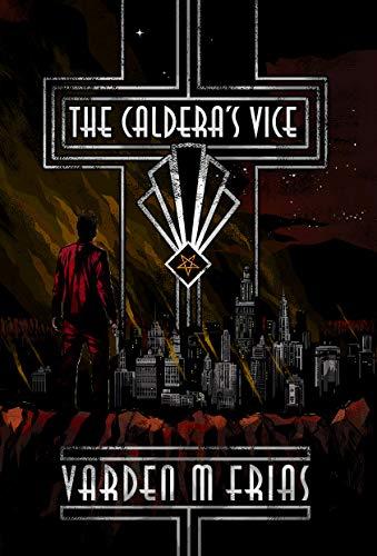 The Caldera's Vice (English Edition)