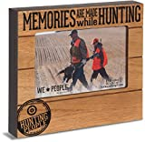 We People Pavilion Gift Company 67263 Memories Are Made While Hunting 4x6 Picture