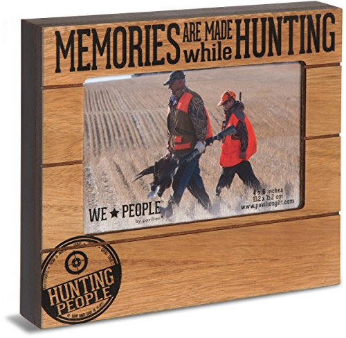 Pavilion Gift Company We People-Memories are Made While Hunting 4x6 Picture Frame