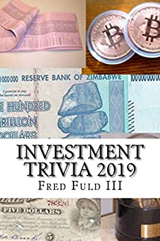 Investment Trivia 2019  The Fun Side of Money Stocks Bonds and Wall Street