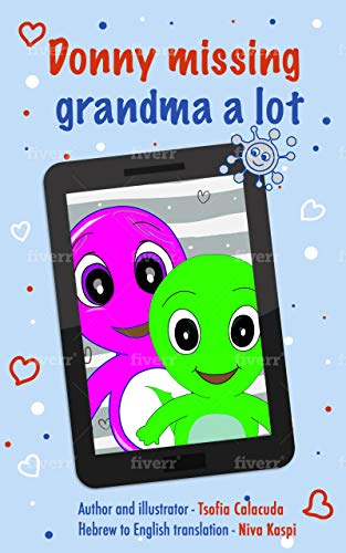 Donny missing grandma a lot: A fun way to stay connected on quarantine. For kids ages 2-5 years