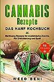 Cannabis Rezepte, 68 Süße Rezepte. Das Hanf Kochbuch.: Marihuana Rezepte für medizinische Zwecke. Für Erleichterung und Spaß.