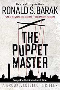 The Puppet Master (Brooks/Lotello Thriller Book 2) by [Ronald S. Barak]