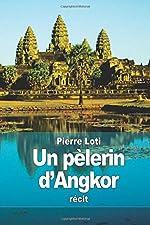 Un pèlerin d'Angkor de Pierre Loti