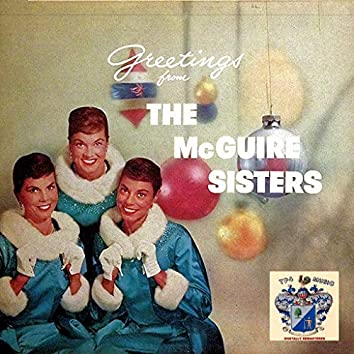 Greetings from The McGuire Sisters