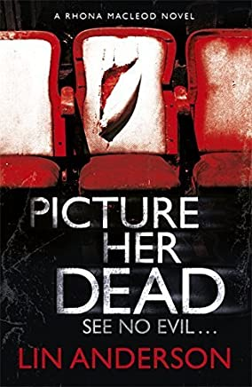Picture Her Dead (Rhona MacLeod) by Lin Anderson(2012-08-07)