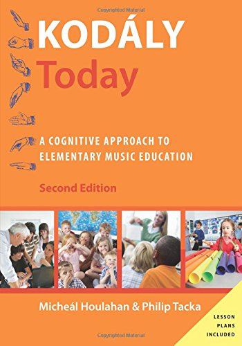 Compare Textbook Prices for Kodály Today: A Cognitive Approach to Elementary Music Education Kodaly Today Handbook Series 2 Edition ISBN 9780190235772 by Houlahan, Micheal,Tacka, Philip