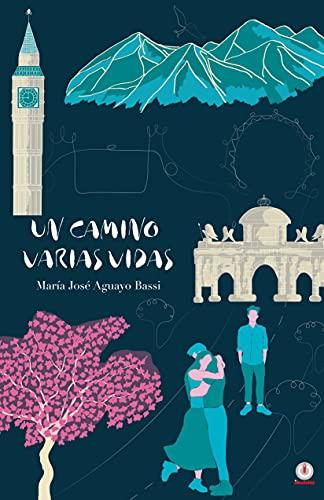 Un camino varias vidas de María José Aguayo Bassi