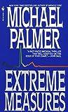 Extreme Measures: A Novel (English Edition)