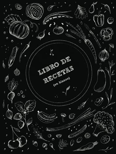 Libro de recetas en blanco: Cuaderno de cocina de tapa dura para escribir tus recetas favoritas | Anota hasta 100 de tus platos favoritos! (Mis recetas favoritas)