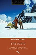 The Bond: Survival on Denali and Mount Huntington (Legends and Lore)