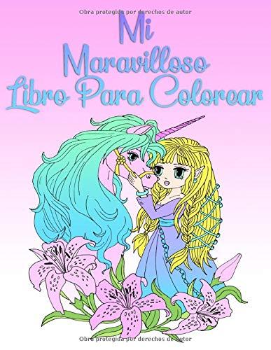 Mi Maravilloso Libro Para Colorear: Para niñas de 8 años y adultos