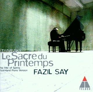 Stravinsky: Le Sacre Du Printemps by Fazil Say (2000-09-25)