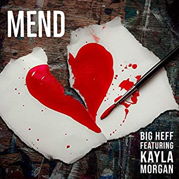 Mend (feat. Kayla Morgan)