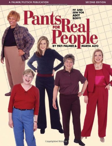 Pants for Real People Fit and Sew for Any Body