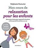 Mon cours de relaxation pour les enfants: Exercices et textes pour apaiser les...