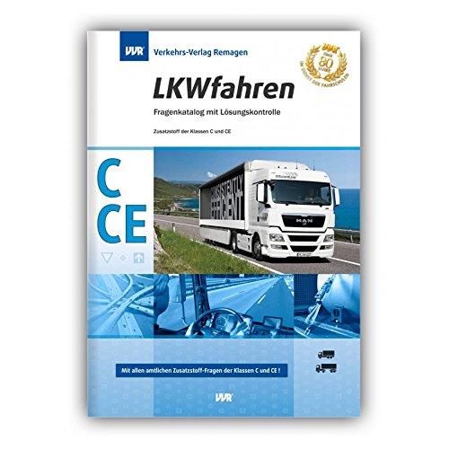 LKW Fahren Fragebögen Klasse C, CE super zusätzlich zum Lehrbuch geeignet AKTUELL 2019