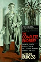 By Anthony Burgess The Complete Enderby : Inside Mr. Enderby, Enderby Outside, the Clockwork Testament, Enderby's Dark (1st Carroll & Graf Ed) [Paperback]