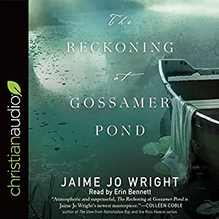 The Reckoning at Gossamer Pond                   By:                                                                                                                                 Jaime Jo Wright                               Narrated by:                                                                                                                                 Erin Bennett                      Length: 12 hrs and 13 mins     10 ratings     Overall 4.3