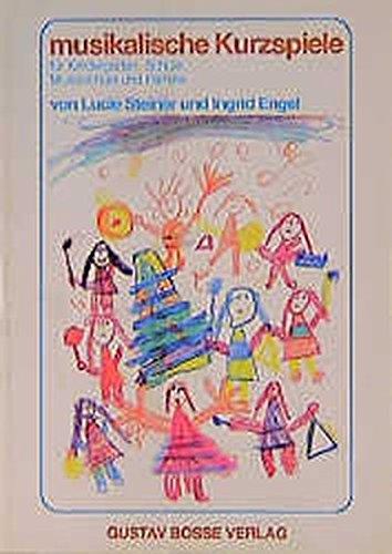 Musikalische Kurzspiele: Für Kindergarten, Schule, Musikschule und Familie