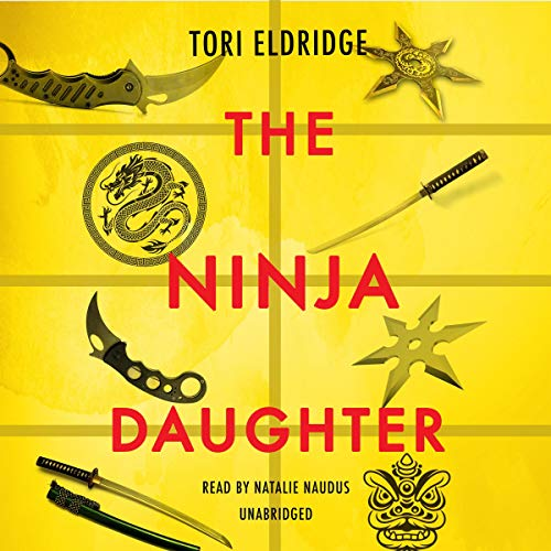 The Ninja Daughter Audiobook By Tori Eldridge cover art
