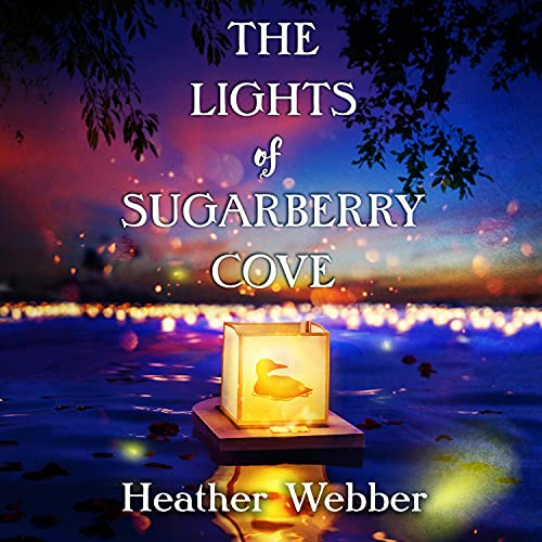 The Lights of Sugarberry Cove Audiobook By Heather Webber cover art