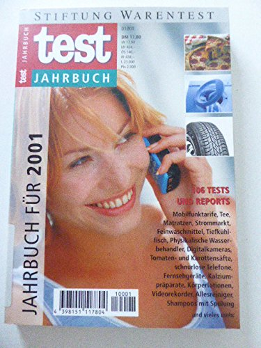 Test-Jahrbuch für 2001. 106 Tests und Reports, Mobilfunktarife, Tee, Matratzen, Strommarkt, Feinwaschmittel, Tiefkühlfisch...