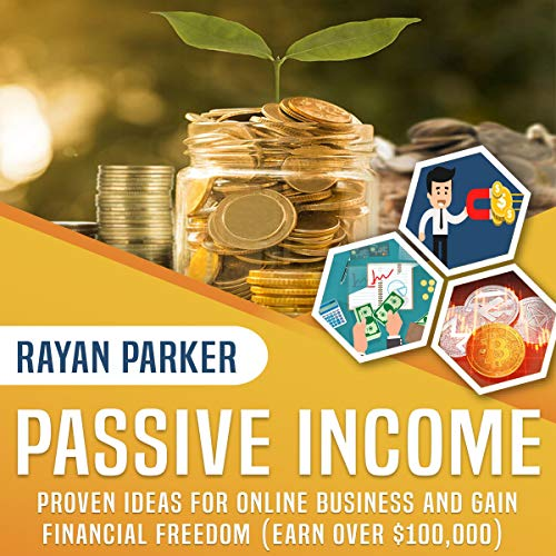 Passive Income: Proven Ideas for Online Business and Gain Financial Freedom cover art
