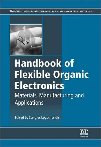 Compare Textbook Prices for Handbook of Flexible Organic Electronics: Materials, Manufacturing and Applications Woodhead Publishing Series in Electronic and Optical Materials 1 Edition ISBN 9780081014288 by Logothetidis, Stergios