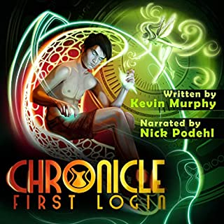 First Login     Chronicle, Book 1              By:                                                                                                                                 Kevin Murphy                               Narrated by:                                                                                                                                 Nick Podehl                      Length: 11 hrs and 47 mins     15 ratings     Overall 4.7