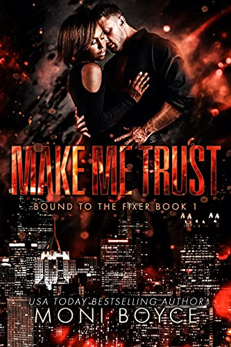 Make Me Trust (Bound to the Fixer Book 1) by [Moni Boyce]