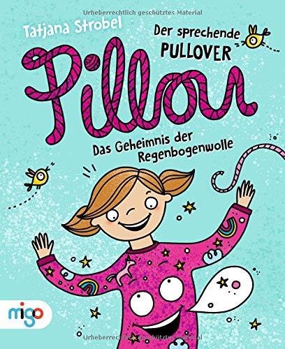 Pillou, der sprechende Pullover 1: Das Geheimnis der Regenbogenwolle