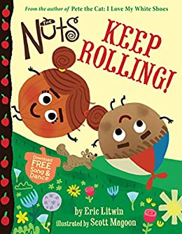 The Nuts: Keep Rolling! by [Eric Litwin, Scott Magoon]
