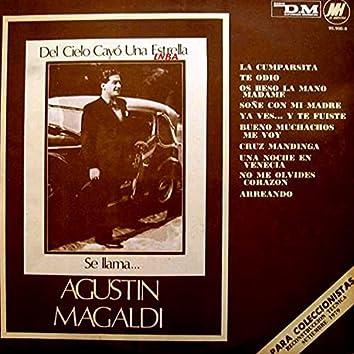 Del cielo cayó una estrella, se llama Agustin Magaldi