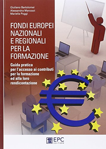 Fondi europei nazionali e regionali per la formazione. Guida pratica per l'accesso ai contributi per la formazione ed alla loro rendicontazione