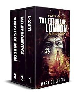 The Future of London: A British Dystopian Thriller Box Set (Books 1-3)
