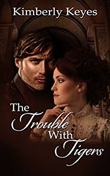The Trouble with Tigers (The Hidden Treasure Series Book 1) by [Kimberly Keyes]