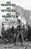 No Reserves, No Retreats, No Regrets: The Life and Ministry of Ed Erny