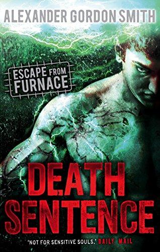 Ebook Death Sentence Escape From Furnace 3 By Alexander Gordon Smith