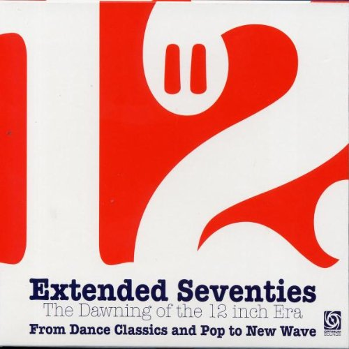 Extended Seventies: The Dawning of the 12 inch Era