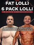 De l'obésité aux abdos d'acier L'histoire de la transformation de Lolli From Fat Lolli To 6 Pack Lolli