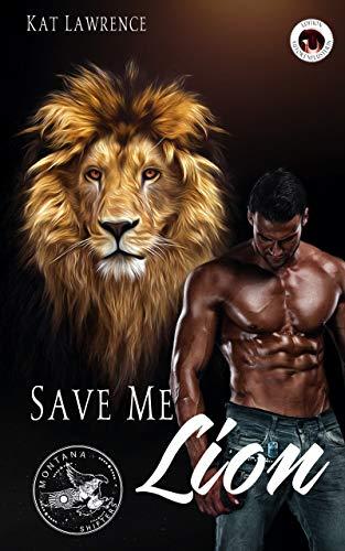 Save me Lion (Montana Shifters 2)
