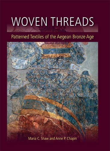 Shaw, M: Woven Threads: Patterned Textiles of the Aegean Bronze Age (Ancient Textiles, Band 22)