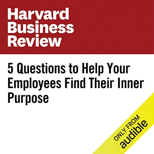 5 Questions to Help Your Employees Find Their Inner Purpose audiobook cover art