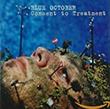 Songtexte von Blue October - Consent to Treatment