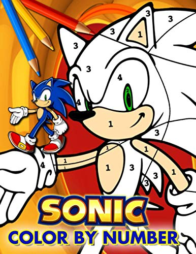 Sonic Color By Number: Cool Book For Kids To Entertainment And Patience With Many Incredible Illustrations. You Can Give This Book To Anyone You Love