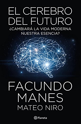 Amazon.com: El cerebro del futuro (Spanish Edition) eBook: Manes, Facundo,  Niro, Mateo: Kindle Store