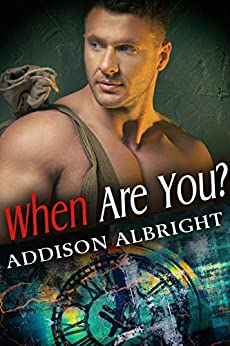 When Are You? by [Addison Albright]