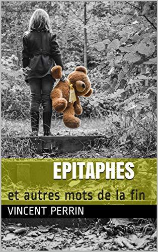 Epitaphes: et autres mots de la fin (French Edition)