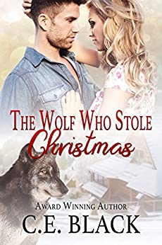 The Wolf Who Stole Christmas by [C.E. Black]